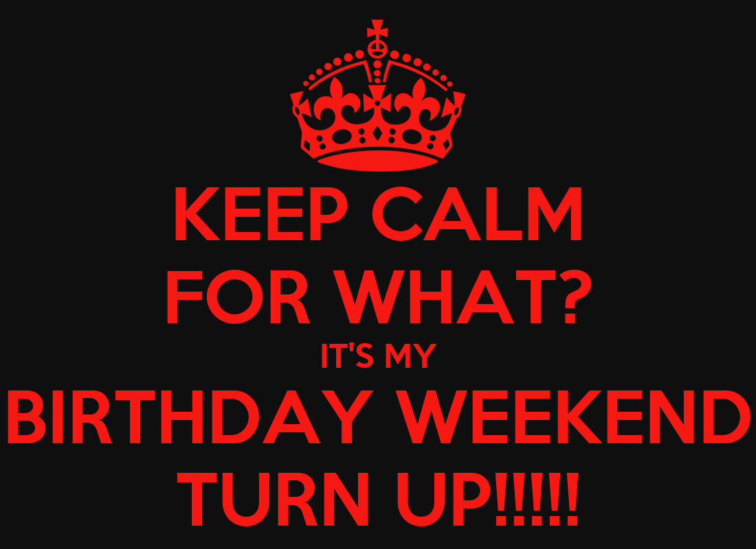 The Turn Tr Up Its With Weekend Your