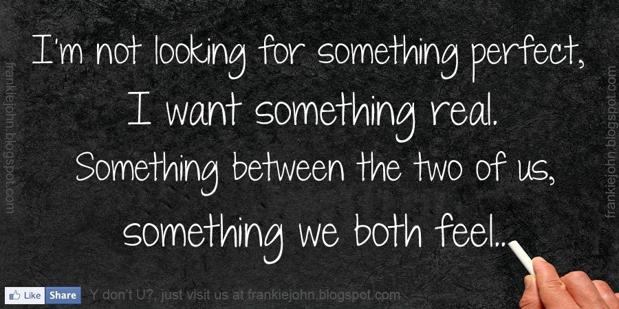 Search Is On For Something Real